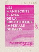 Les Manuscrits slaves de la Bibliothèque impériale de Paris