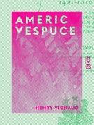 Americ Vespuce - 1451-1512