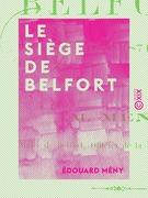 Le Siège de Belfort - 1870-1871