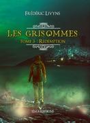 Les Grisommes, tome 3 : Rédemption