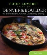 Food Lovers' Guide to® Denver & Boulder
