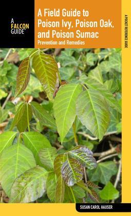 Field Guide to Poison Ivy, Poison Oak, and Poison Sumac