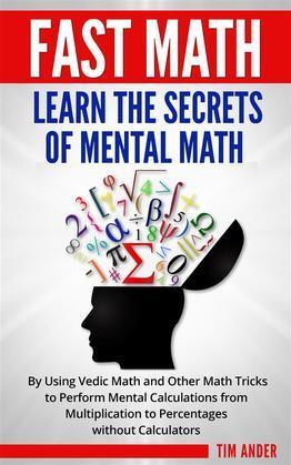 Fast Math: Learn the Secrets of Mental Math