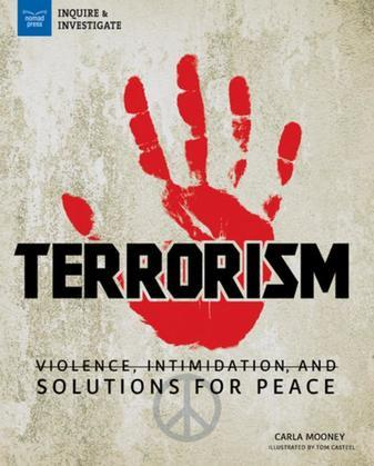 Terrorism: Violence, Intimidation, and Solutions for Peace