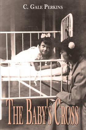 The Baby's Cross: A Tuberculosis Survivor's Memoir