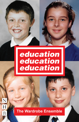 Education, Education, Education (NHB Modern Plays)