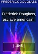 Vie de Frederick Douglass, esclave américain