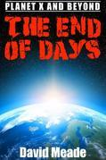 The End of Days â¿¿ Planet X and Beyond