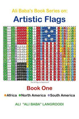 Ali Baba's Book Series on: Artistic Flags - Book One: Africa. North America. South America