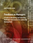 Feedback to Managers: A Guide to Reviewing and Selecting Multirater Instruments for Leadership Development