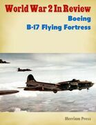 World War 2 In Review No. 23: Boeing B-17 Flying Fortress
