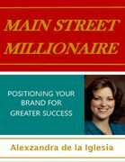 Main Street Millionaire: Positioning Your Brand for Greater Success