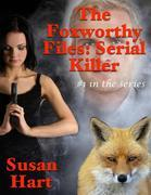 The Foxworthy Files: Serial Killer - #1 In the Series