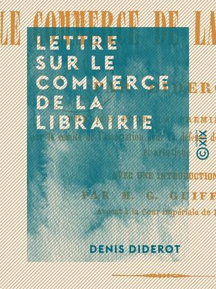 Lettre sur le commerce de la librairie - La propriété littéraire au XVIIIe siècle