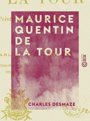 Maurice Quentin de La Tour - Peintre du roi Louis XV
