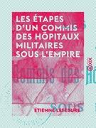 Les Étapes d'un commis des hôpitaux militaires sous l'Empire - La vie de Pierre-Jean-François Gubert (1776-1855)