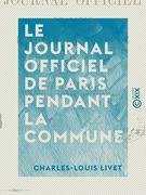 Le Journal officiel de Paris pendant la Commune - 20 Mars - 24 Mai 1871