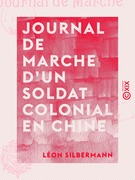 Journal de marche d'un soldat colonial en Chine