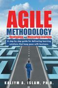 Agile Methodology for Developing and Measuring Learning