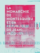 La Monarchie de Montesquieu et la République de Jean-Jacques