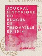 Journal historique du blocus de Thionville en 1814 - Et de Thionville, Sierck et Rodemack en 1815