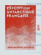 Expédition antarctique française - Journal de l'expédition (1903-1905)
