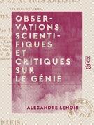 Observations scientifiques et critiques sur le génie - Et les principales productions des peintres et autres artistes les plus célèbres de l'Antiquité, du Moyen Âge et des temps modernes