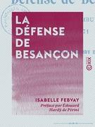 La Défense de Besançon - Journal d'une ambulancière, 1870-1871