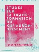 Études sur la transformation du XIIe arrondissement - Et des quartiers anciens de la rive gauche