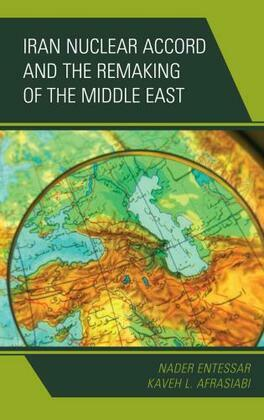 Iran Nuclear Accord and the Remaking of the Middle East