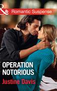 Operation Notorious (Mills & Boon Romantic Suspense) (Cutter's Code, Book 9)