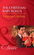 The Christmas Baby Bonus: The Christmas Baby Bonus (Billionaires and Babies, Book 90) / Little Secrets: His Pregnant Secretary (Little Secrets, Book 6) (Mills & Boon Desire) (Billionaires and Babies, Book 90)