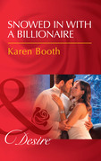 Snowed In With A Billionaire (Mills & Boon Desire) (Secrets of the A-List)