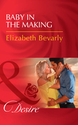 Baby In The Making (Mills & Boon Desire) (Accidental Heirs, Book 5)