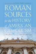Roman Sources for the History of American Catholicism, 1763–1939