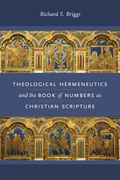 Theological Hermeneutics and the Book of Numbers as Christian Scripture