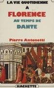 La vie quotidienne à Florence au temps de Dante