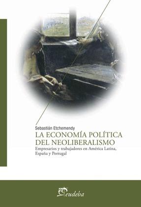 La economía política del neoliberalismo