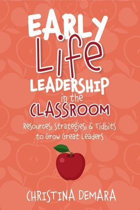 Early Life Leadership in the Classroom