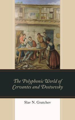 The Polyphonic World of Cervantes and Dostoevsky