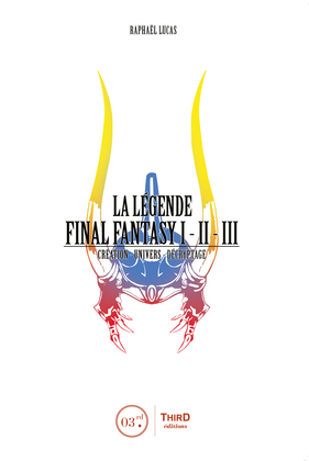 La Légende Final Fantasy I, II & III
