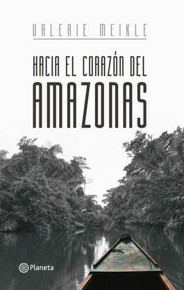 Hacia el corazón del Amazonas