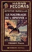 Marius Pégomas - Le naufrage du « Sphynx »