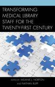 Transforming Medical Library Staff for the Twenty-First Century