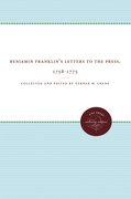 Benjamin Franklin's Letters to the Press, 1758-1775