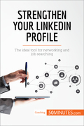 Strengthen Your LinkedIn Profile