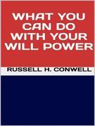 What You Can Do with Your Will Power