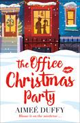 The Office Christmas Party: A fun, feel good Christmas cracker of a romance!