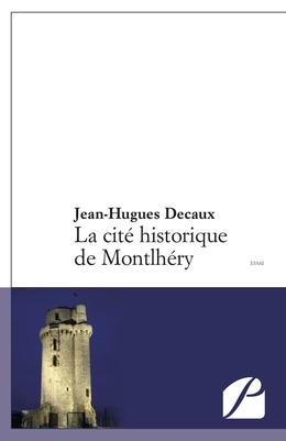 La cité historique de Montlhéry