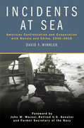 Incidents at Sea: American Confrontation and Cooperation with Russia and China, 1945-2016